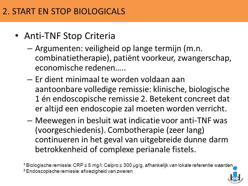 2. START EN STOP BIOLOGICALS Anti-TNF Stop Criteria – Argumenten: veiligheid op lange termijn (m.n. combinatietherapie), patiënt voorkeur, zwangerscha