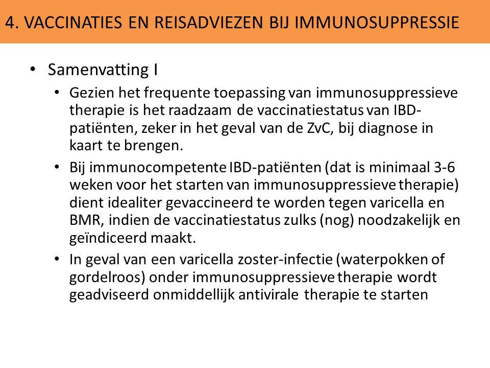 4. VACCINATIES EN REISADVIEZEN BIJ IMMUNOSUPPRESSIE Samenvatting I Gezien het frequente toepassing van immunosuppressieve therapie is het raadzaam de