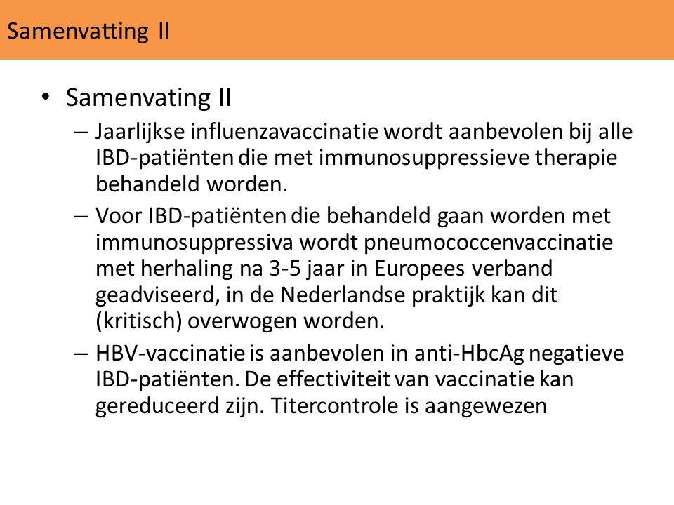 Samenvatting II Samenvating II – Jaarlijkse influenzavaccinatie wordt aanbevolen bij alle IBD-patiënten die met immunosuppressieve therapie behandeld