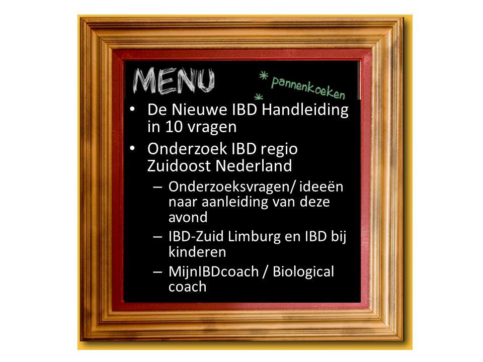 De Nieuwe IBD Handleiding in 10 vragen Onderzoek IBD regio Zuidoost Nederland – Onderzoeksvragen/ ideeën naar aanleiding van deze avond – IBD-Zuid Lim