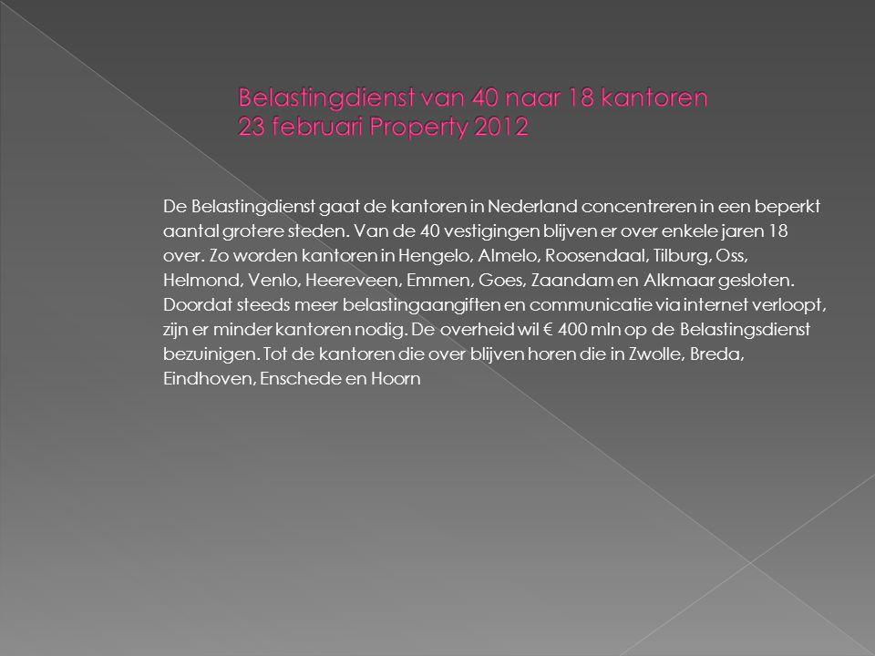 De Belastingdienst gaat de kantoren in Nederland concentreren in een beperkt aantal grotere steden.