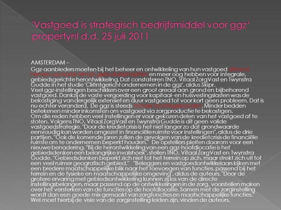 AMSTERDAM – Ggz-aanbieders moeten bij het beheer en ontwikkeling van hun vastgoed afstand nemen van korte termijn gebruiksbehoeften en meer oog hebben voor integrale, gebiedsgerichte herontwikkeling.