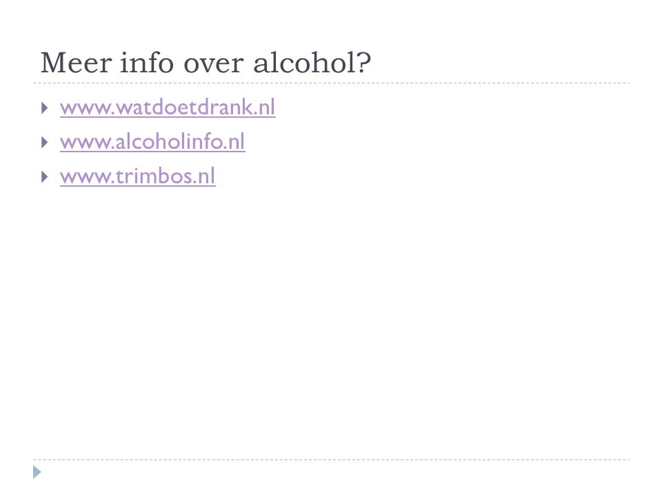 Meer info over alcohol.