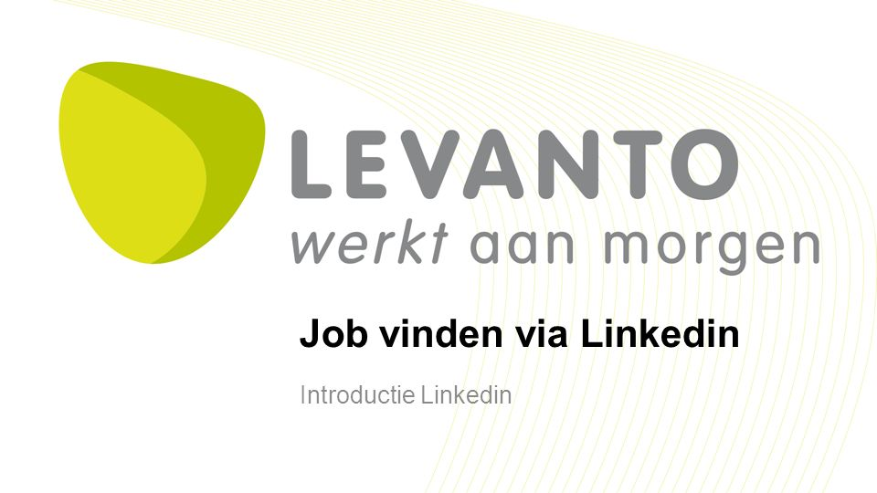 Job vinden via Linkedin Introductie Linkedin