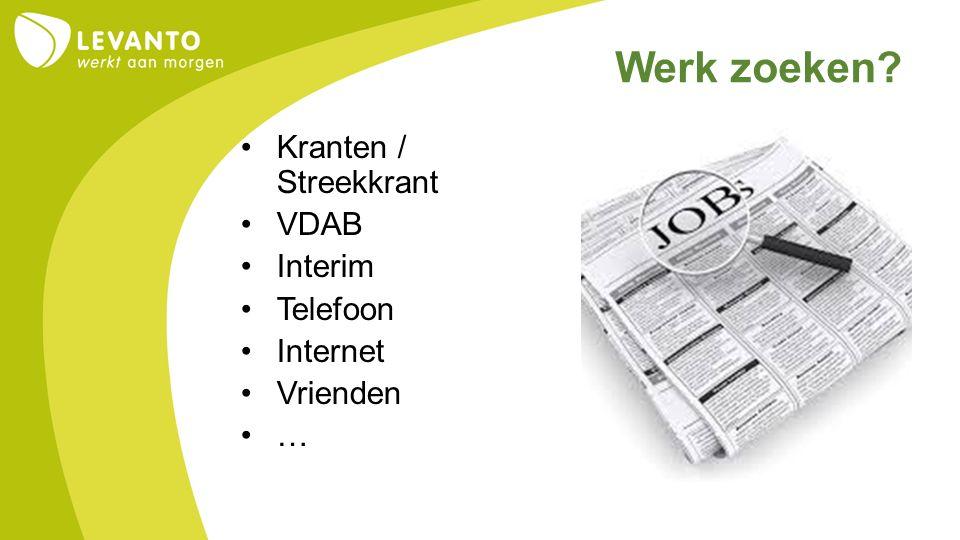 Werk zoeken? Kranten / Streekkrant VDAB Interim Telefoon Internet Vrienden …