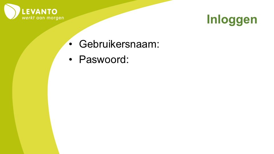 Inloggen Gebruikersnaam: Paswoord: