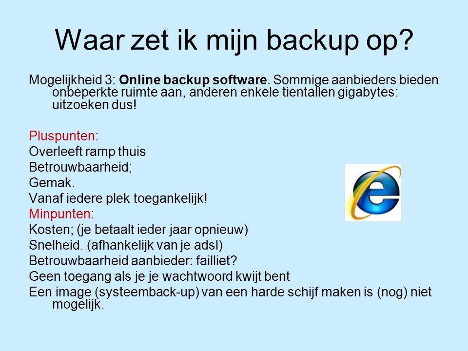 Waar zet ik mijn backup op. Mogelijkheid 3: Online backup software.