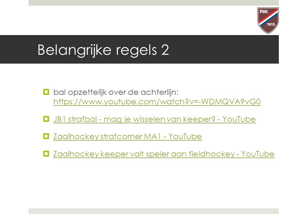 Belangrijke regels 2  bal opzettelijk over de achterlijn: https://www.youtube.com/watch?v=-WDMQVA9vG0 https://www.youtube.com/watch?v=-WDMQVA9vG0  J