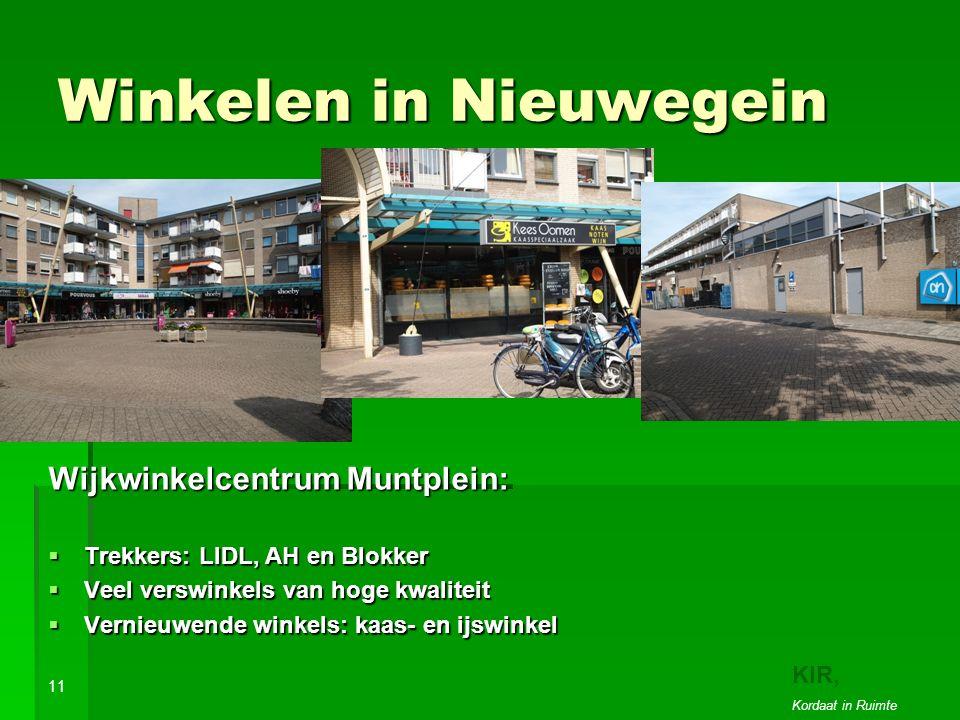 Winkelen in Nieuwegein Wijkwinkelcentrum Muntplein:  Trekkers: LIDL, AH en Blokker  Veel verswinkels van hoge kwaliteit  Vernieuwende winkels: kaas- en ijswinkel 11 KIR, Kordaat in Ruimte
