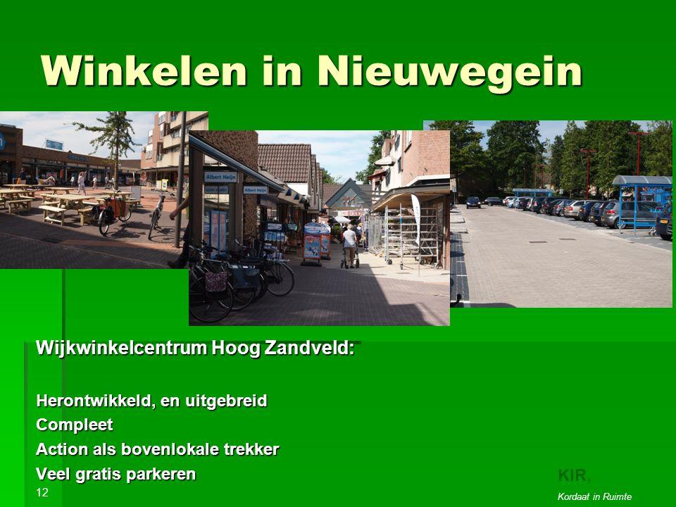 Winkelen in Nieuwegein Wijkwinkelcentrum Hoog Zandveld: Herontwikkeld, en uitgebreid Compleet Action als bovenlokale trekker Veel gratis parkeren 12 KIR, Kordaat in Ruimte