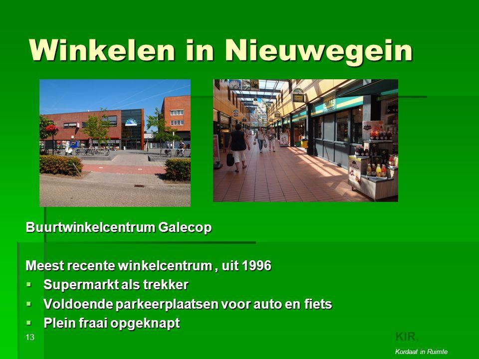 Winkelen in Nieuwegein Buurtwinkelcentrum Galecop Meest recente winkelcentrum, uit 1996  Supermarkt als trekker  Voldoende parkeerplaatsen voor auto en fiets  Plein fraai opgeknapt 13 KIR, Kordaat in Ruimte