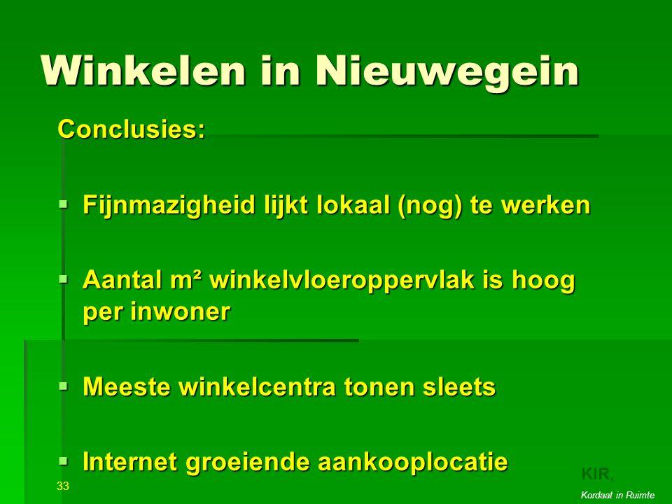 Winkelen in Nieuwegein Conclusies:  Fijnmazigheid lijkt lokaal (nog) te werken  Aantal m² winkelvloeroppervlak is hoog per inwoner  Meeste winkelcentra tonen sleets  Internet groeiende aankooplocatie 33 22 KIR, Kordaat in Ruimte