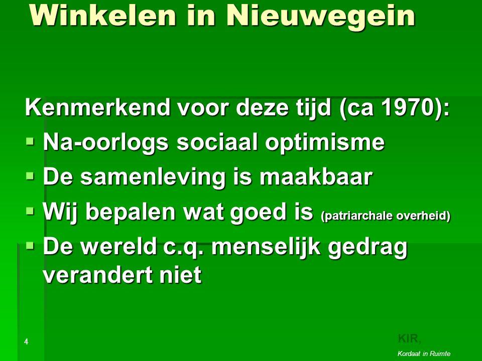 Winkelen in Nieuwegein Kenmerkend voor deze tijd (ca 1970):  Na-oorlogs sociaal optimisme  De samenleving is maakbaar  Wij bepalen wat goed is (patriarchale overheid)  De wereld c.q.