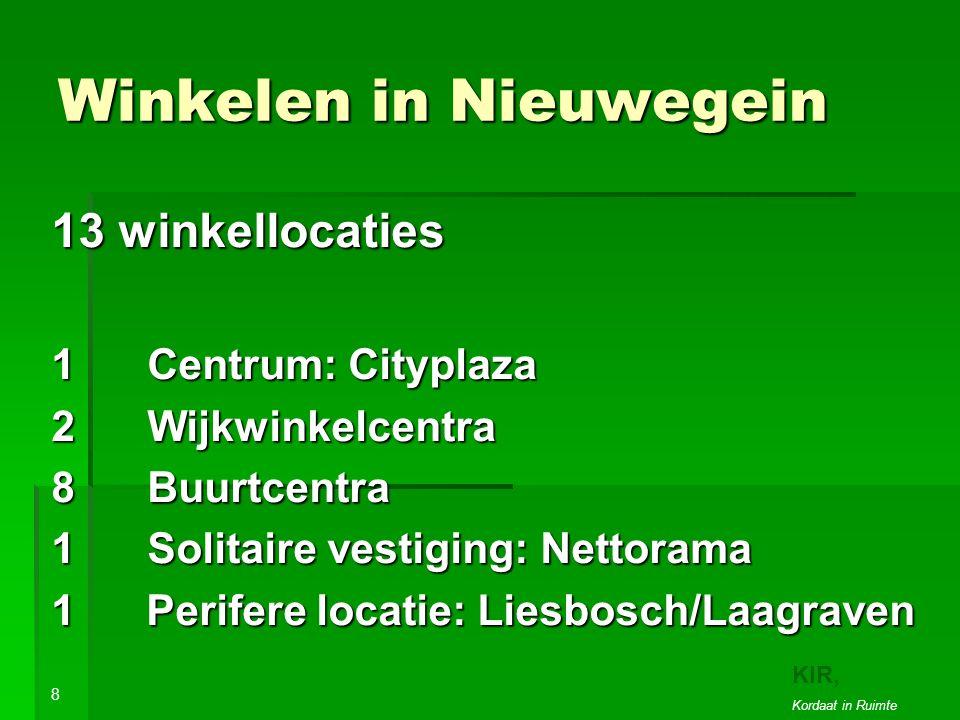 Winkelen in Nieuwegein 13 winkellocaties 1 Centrum: Cityplaza 2Wijkwinkelcentra 8 Buurtcentra 1Solitaire vestiging: Nettorama 1 Perifere locatie: Liesbosch/Laagraven 8 KIR, Kordaat in Ruimte