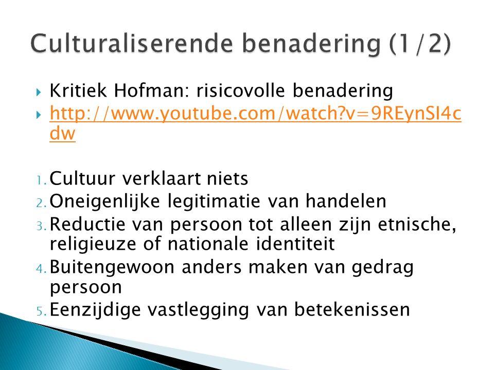  Kritiek Hofman: risicovolle benadering  http://www.youtube.com/watch v=9REynSI4c dw http://www.youtube.com/watch v=9REynSI4c dw 1.
