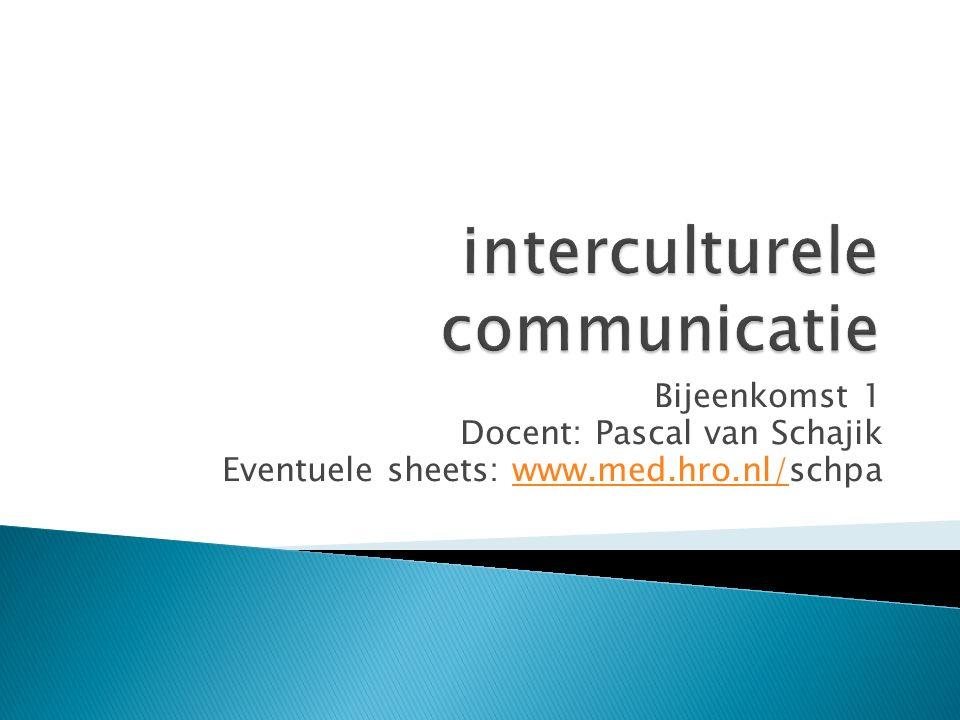 Bijeenkomst 1 Docent: Pascal van Schajik Eventuele sheets: www.med.hro.nl/schpawww.med.hro.nl/