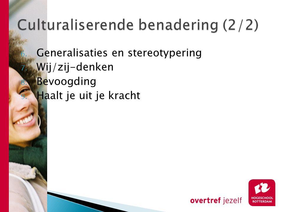 6. Generalisaties en stereotypering 7. Wij/zij-denken 8. Bevoogding 9. Haalt je uit je kracht
