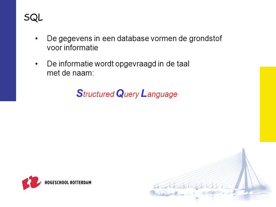 De gegevens in een database vormen de grondstof voor informatie De informatie wordt opgevraagd in de taal met de naam: S tructured Q uery L anguage SQL