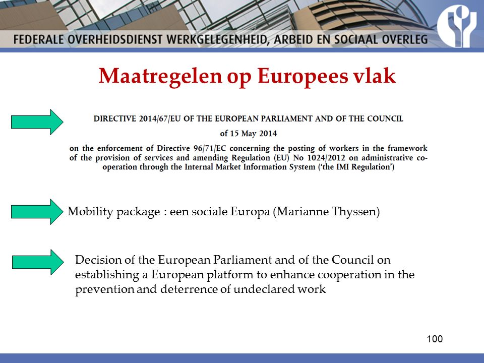 Maatregelen op Europees vlak Mobility package : een sociale Europa (Marianne Thyssen) Decision of the European Parliament and of the Council on establ