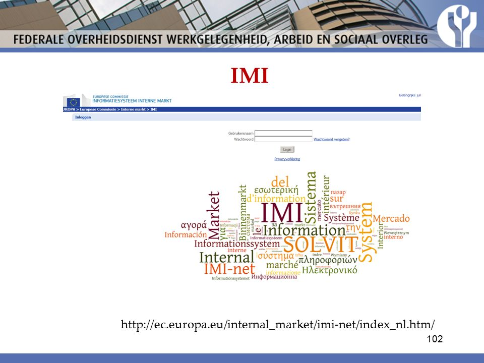 IMI http://ec.europa.eu/internal_market/imi-net/index_nl.htm/ 102