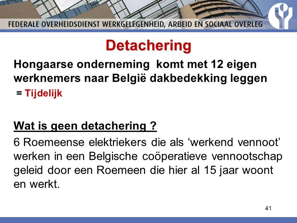 Detachering Hongaarse onderneming komt met 12 eigen werknemers naar België dakbedekking leggen = Tijdelijk Wat is geen detachering .