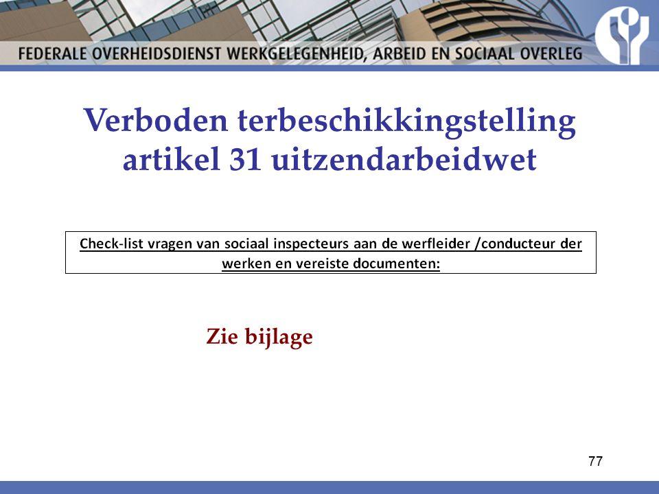 Verboden terbeschikkingstelling artikel 31 uitzendarbeidwet Zie bijlage 77