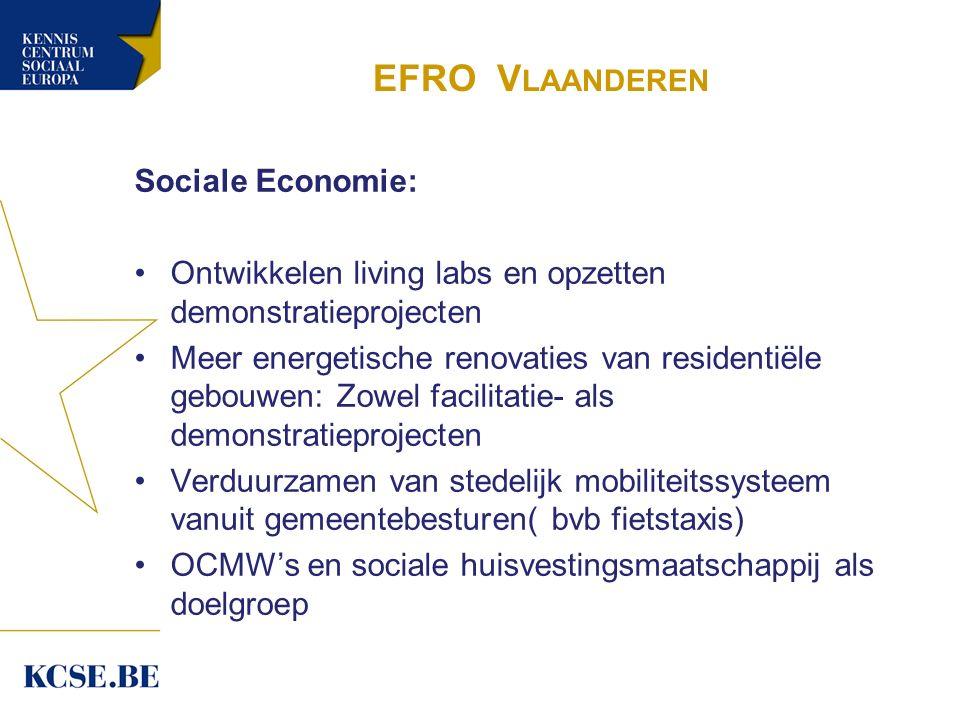 EFRO V LAANDEREN Sociale Economie: Ontwikkelen living labs en opzetten demonstratieprojecten Meer energetische renovaties van residentiële gebouwen: Z