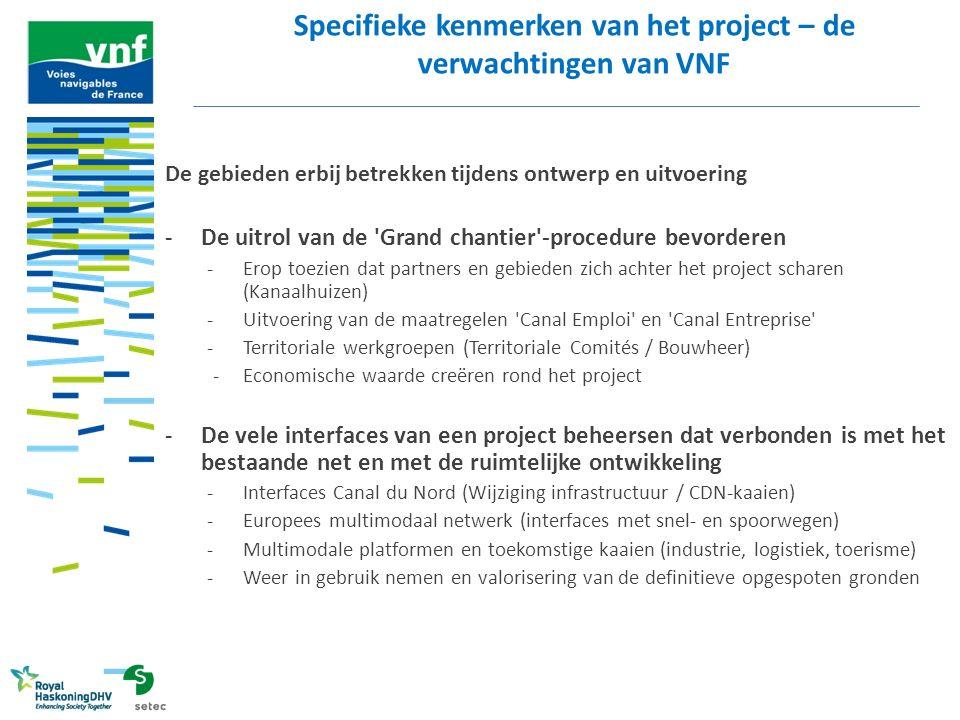 De gebieden erbij betrekken tijdens ontwerp en uitvoering -De uitrol van de 'Grand chantier'-procedure bevorderen -Erop toezien dat partners en gebied
