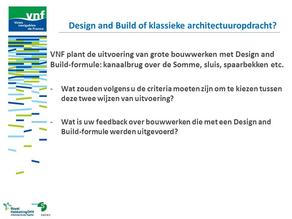 VNF plant de uitvoering van grote bouwwerken met Design and Build-formule: kanaalbrug over de Somme, sluis, spaarbekken etc. -Wat zouden volgens u de