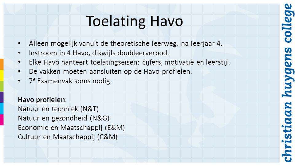 Toelating Havo Alleen mogelijk vanuit de theoretische leerweg, na leerjaar 4.