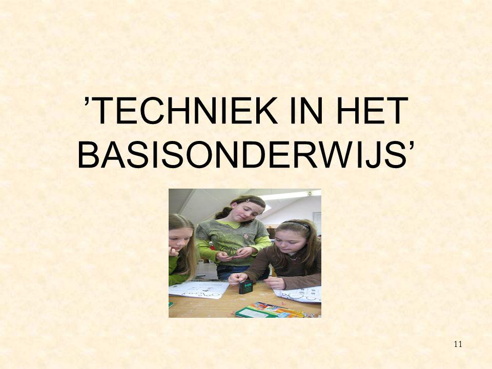 'TECHNIEK IN HET BASISONDERWIJS' 11