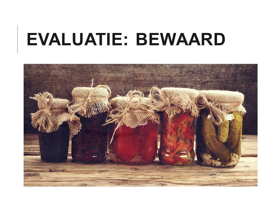 EVALUATIE: BEWAARD