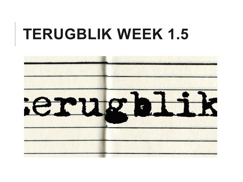 TERUGBLIK WEEK 1.5