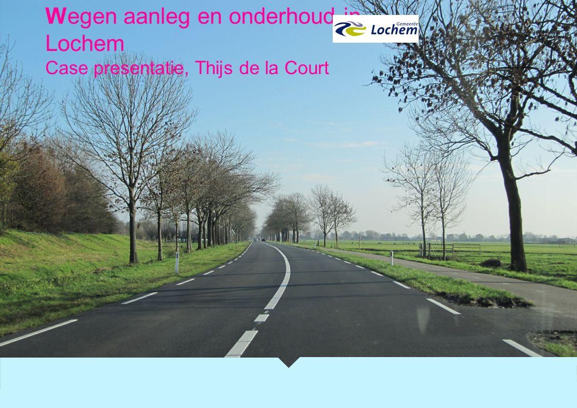 Wegen aanleg en onderhoud in Lochem Case presentatie, Thijs de la Court