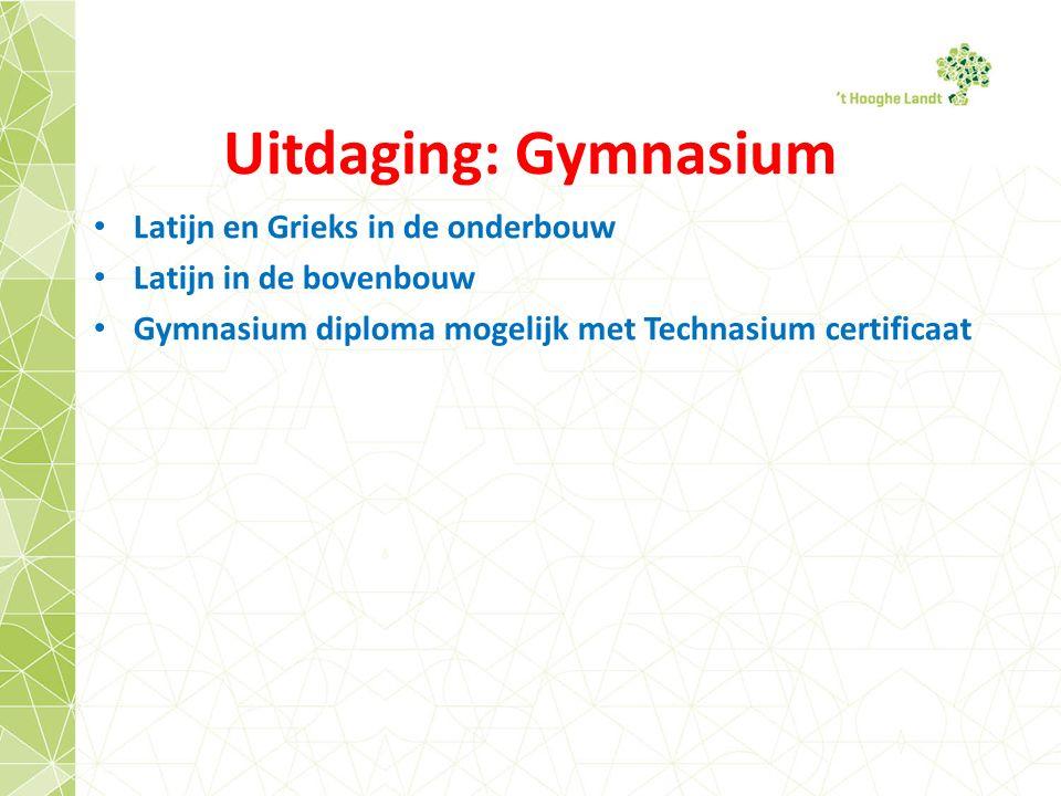 Uitdaging: Gymnasium Latijn en Grieks in de onderbouw Latijn in de bovenbouw Gymnasium diploma mogelijk met Technasium certificaat