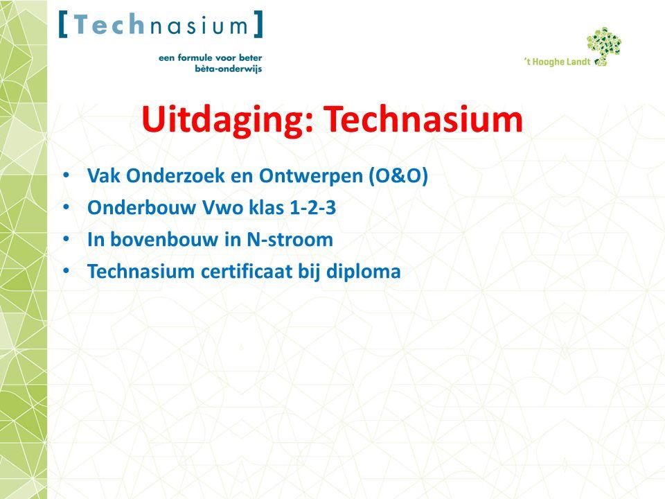 Uitdaging: Technasium Vak Onderzoek en Ontwerpen (O&O) Onderbouw Vwo klas 1-2-3 In bovenbouw in N-stroom Technasium certificaat bij diploma