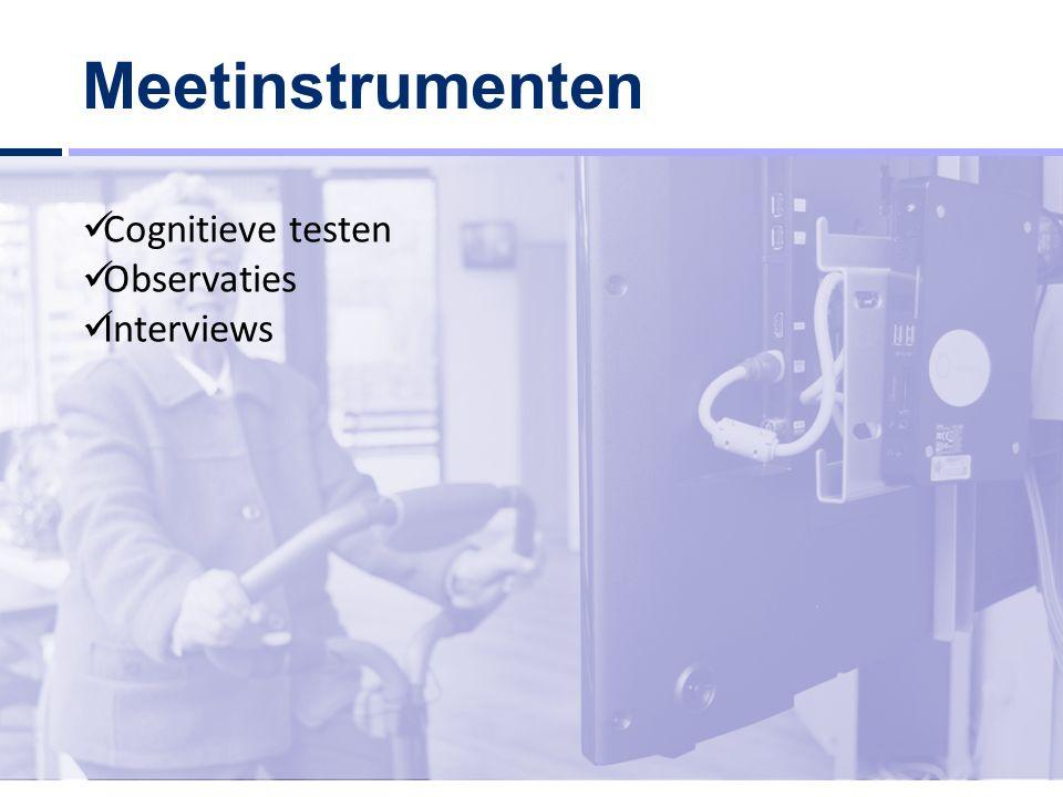 Meetinstrumenten Cognitieve testen Observaties Interviews