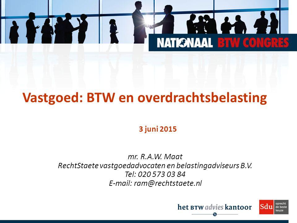 a)Bouwterrein Kwalificatie grond op moment van levering ‒ op basis van de wet (art.11, lid 4 Wet OB); of ‒ op basis van de btw-richtlijn (jurisprudentie).