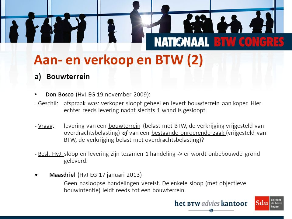 a) Bouwterrein Don Bosco (HvJ EG 19 november 2009): - Geschil: afspraak was: verkoper sloopt geheel en levert bouwterrein aan koper.