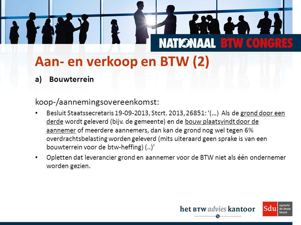 a) Bouwterrein koop-/aannemingsovereenkomst: Besluit Staatssecretaris 19-09-2013, Stcrt.
