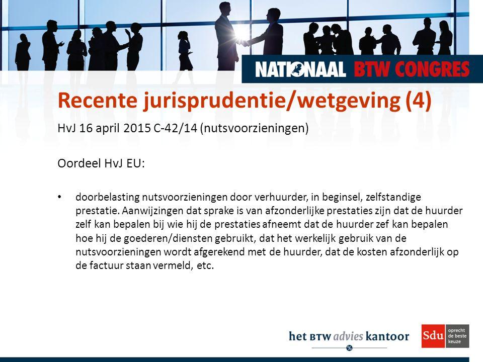 HvJ 16 april 2015 C-42/14 (nutsvoorzieningen) Oordeel HvJ EU: doorbelasting nutsvoorzieningen door verhuurder, in beginsel, zelfstandige prestatie.