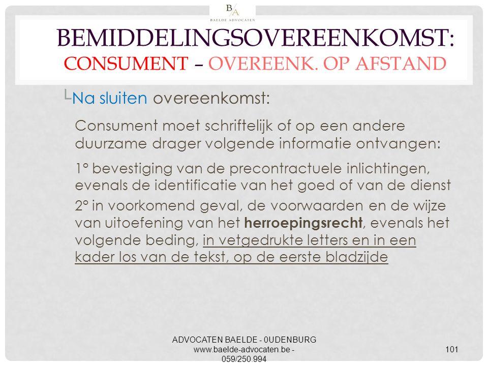 └Na sluiten overeenkomst: Consument moet schriftelijk of op een andere duurzame drager volgende informatie ontvangen: 1° bevestiging van de precontrac