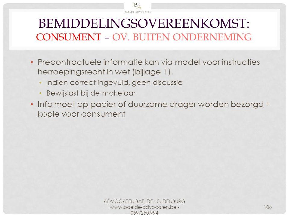 BEMIDDELINGSOVEREENKOMST: CONSUMENT – OV. BUITEN ONDERNEMING Precontractuele informatie kan via model voor instructies herroepingsrecht in wet (bijlag