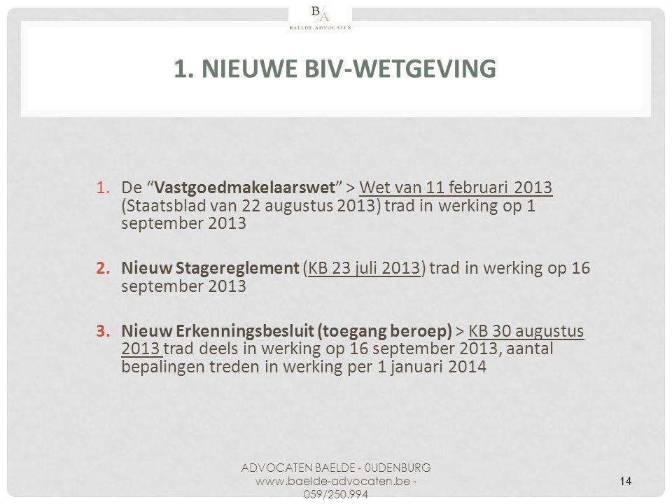 """1. NIEUWE BIV-WETGEVING 1.De """"Vastgoedmakelaarswet"""" > Wet van 11 februari 2013 (Staatsblad van 22 augustus 2013) trad in werking op 1 september 2013 2"""
