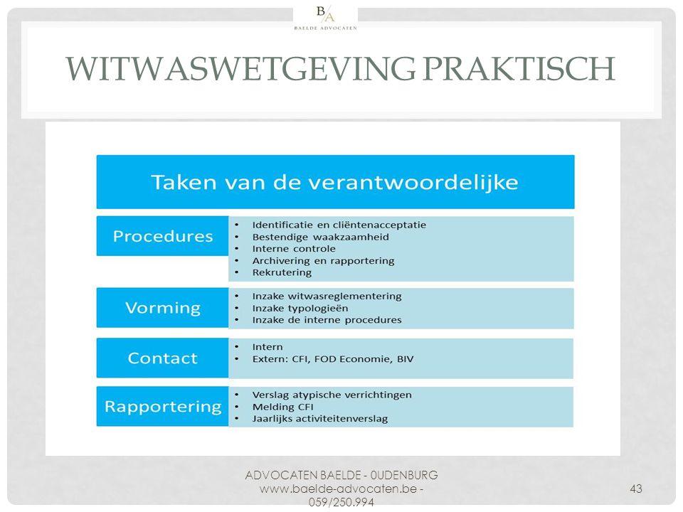 WITWASWETGEVING PRAKTISCH ADVOCATEN BAELDE - 0UDENBURG www.baelde-advocaten.be - 059/250.994 43