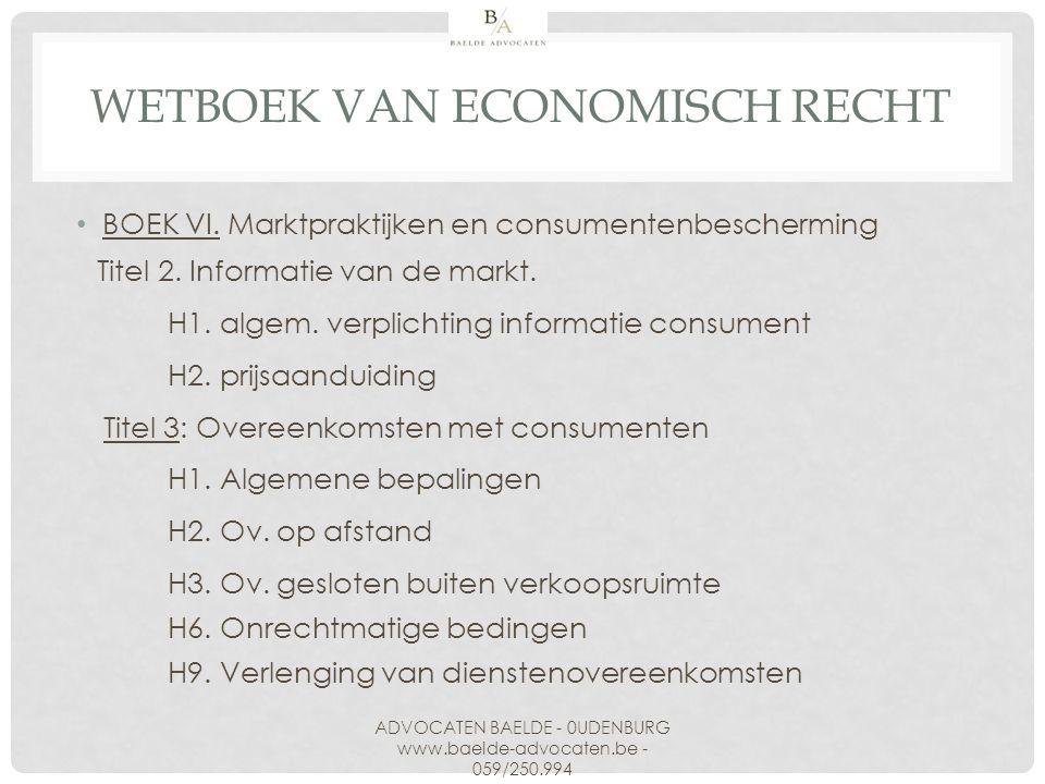 BOEK VI. Marktpraktijken en consumentenbescherming Titel 2. Informatie van de markt. H1. algem. verplichting informatie consument H2. prijsaanduiding