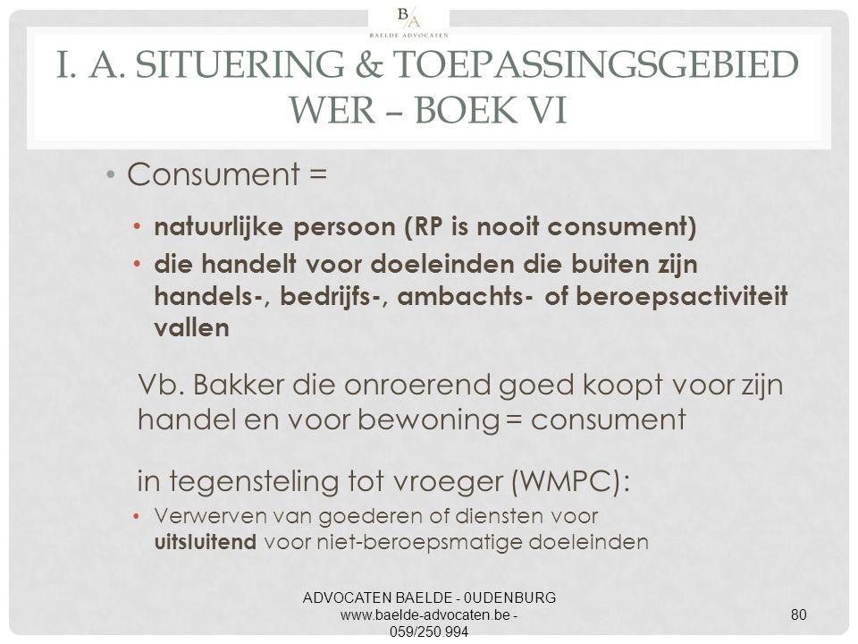 Consument = natuurlijke persoon (RP is nooit consument) die handelt voor doeleinden die buiten zijn handels-, bedrijfs-, ambachts- of beroepsactivitei