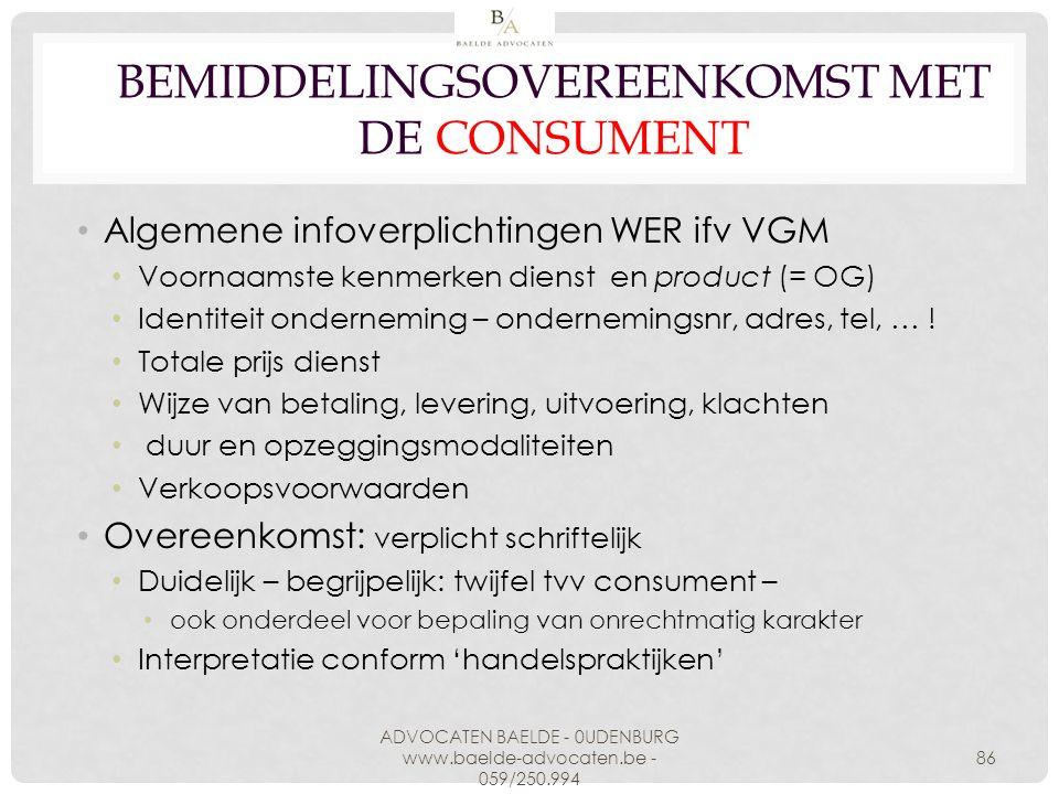 BEMIDDELINGSOVEREENKOMST MET DE CONSUMENT Algemene infoverplichtingen WER ifv VGM Voornaamste kenmerken dienst en product (= OG) Identiteit ondernemin
