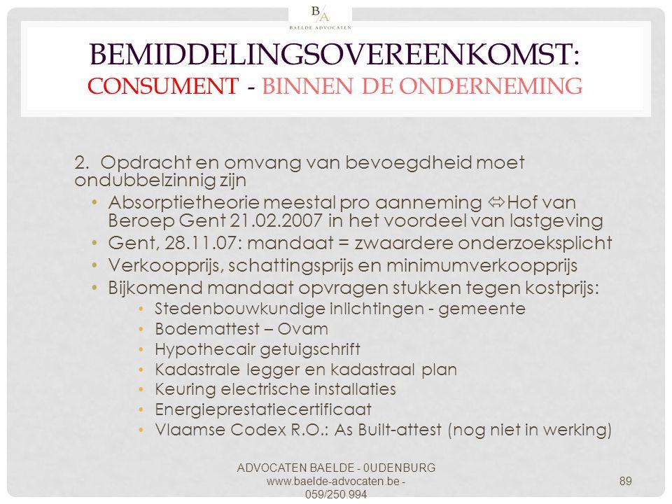 ADVOCATEN BAELDE - 0UDENBURG www.baelde-advocaten.be - 059/250.994 89 BEMIDDELINGSOVEREENKOMST: CONSUMENT - BINNEN DE ONDERNEMING 2. Opdracht en omvan