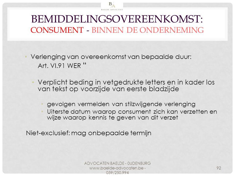 """BEMIDDELINGSOVEREENKOMST: CONSUMENT - BINNEN DE ONDERNEMING Verlenging van overeenkomst van bepaalde duur: Art. VI.91 WER """" Verplicht beding in vetged"""